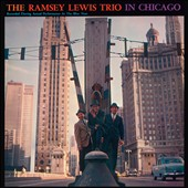 Ramsey Lewis/Ramsey Lewis Trio: In Chicago [Bonus Track]