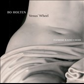 Venus' Wheel - Choral music by Bo Holten (b.1948) / Flemish Radio Choir