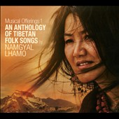 Namgyal Lhamo: An Anthology of Tibetan Songs [Digipak]