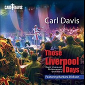 Royal Liverpool Philharmonic Orchestra/Carl Davis (Conductor)/Barbara Dickson: Those Liverpool Days *