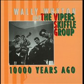 The Vipers Skiffle Group/Wally Whyton: 10,000 Years Ago [Box]