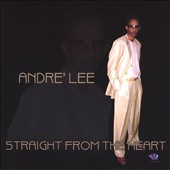Andre Lee: Straight from the Heart