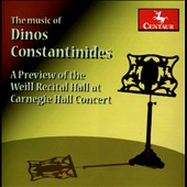 The Music of Dinos Constantinides (b.1929): A Preview of the Weill Recital Hall at Carnegie Hall Concert / Dietz, Gurt, Hoefer, Heagney