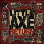 Little Axe: Return [Digipak]