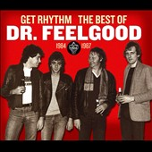 Dr. Feelgood (Pub Rock Band): Get Rhythm: The Best of Dr. Feelgood 1984-1987 *
