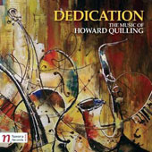 Dedication: The Music of Howard Quilling (b.1935) / Hoener, Shields, Kaleta, Barlowe, McIntosh