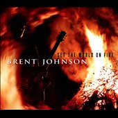 Brent Johnson: Set the World on Fire [Slipcase]