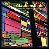 Glaubenslieder: Songs of Faith, New Cantatas for the Liturgical Year