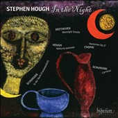 In the Night - Beethoven: 'Moonlight' Sonata; Chopin: Nocturnes, Op. 27; Schumann: Fantasiestuck; Carnival; Hough: Sonata No. 2 / Stephen Hough, piano