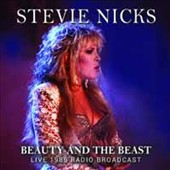 Stevie Nicks: Beauty and the Beast: Live 1985 Radio Broadcast