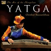 Baasankhuu Chinbat: The Art of the Mongolian Yatga