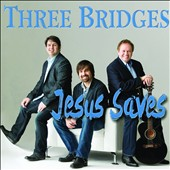 Three Bridges: Jesus Saves