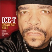 Ice-T: Greatest Hits *