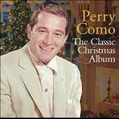 Perry Como: The Classic Christmas Album