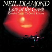 Neil Diamond: Love at the Greek