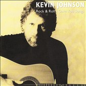 Kevin Johnson (Australia): Rock & Roll I Gave You Songs
