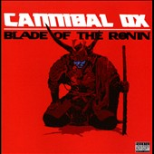 Cannibal Ox: Blade of the Ronin [PA] *