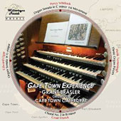 Cape Town Experience: Organ Works of Elgar, Franck, Whitlock & Tenmingh / Grant Bräsler, Organ of Cape Town Cathedral