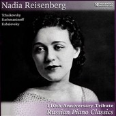 Nadia Reisenberg plays piano works of Tchaikovsky, Rachmaninov & Kavalevsky (110th Anniversary Tribute: Russian Piano Classics)