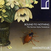 'Bound to Nothing' - Works of Buxtehude, Krieger, Kühnel et al. /  Trio Fantasticus