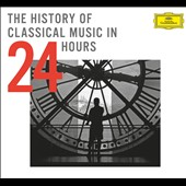 The History of Classical Music in 24 Hours - A thematically arranged collection of music from Medieval to Minimalism / Argerich, Domingo, Milstein, Mutter, Wunderlich et al. [24 CDs]