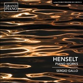 Adolf Henselt (1814-1889): Piano Works, plus works by Johann Strauss I; Weber and Dargomyzhsky / Sergio Gallo, piano