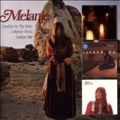 Melanie: Candles in the Rain/Leftover Wine/Gather Me