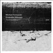 Ensemble Kolossus/Michael Formanek: The  Distance