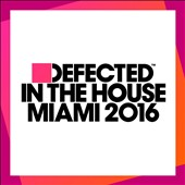 Various Artists: Defected in the House: Miami 2016 [Digipak]