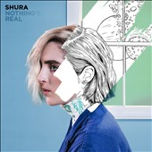 Shura (England): Nothing's Real [Digipak]