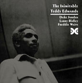 Teddy Edwards: The  Inimitable