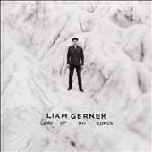 Liam Gerner: Land of No Roads