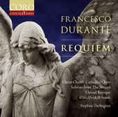Francesco Durante: Requiem; Organ Concerto / Clive Driskill-Smith, Organ; Soloists fromt The Sixteen; Oxford Baroque, Darlington