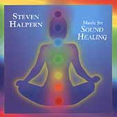 Steven Halpern: Music for Sound Healing