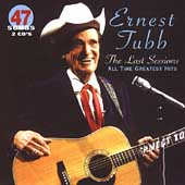 Ernest Tubb: Last Sessions: All Time Greatest Hits