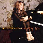Eliane Elias (Piano): Everything I Love