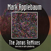 Appelbaum: The Janus ReMixes - Exercises in Auto-Plundering