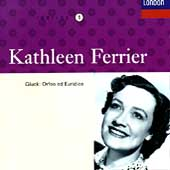 Kathleen Ferrier Edition Vol 1- Gluck: Orfeo ed Euridice