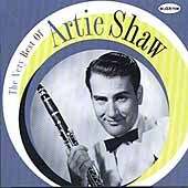 Artie Shaw: The Very Best of Artie Shaw