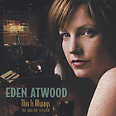 Eden Atwood: This Is Always: Ballad Session *