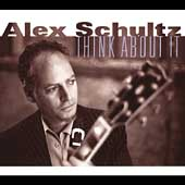 Alex Schultz: Think About It [Digipak]