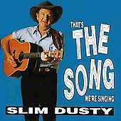 Slim Dusty: That's the Song We're Singing