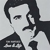 Tom Martucci: Love & Life