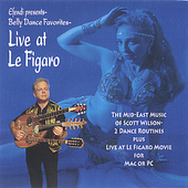 Scott Wilson (Belly Dance Music): Belly Dance Favorites: Live at le Figaro