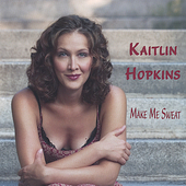 Kaitlin Hopkins: Make Me Sweat