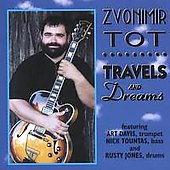 Zvonimir Tot: Travels and Dreams