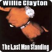 Willie Clayton: The Last Man Standing