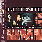 Incognito: Life, Stranger Than Fiction