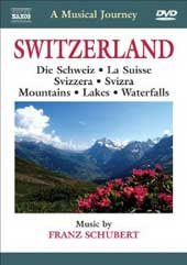 A Musical Journey: Switzerland / Music of Franz Schubert / Slovak Radio SO [DVD]