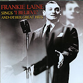 Frankie Laine: Sings I Believe and Other Hits